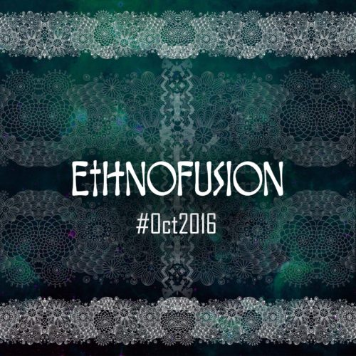 Ethnofusion Picks #October2016