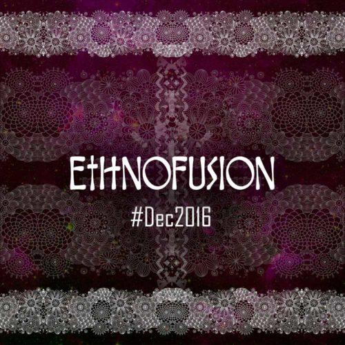 Ethnofusion Picks #December2016