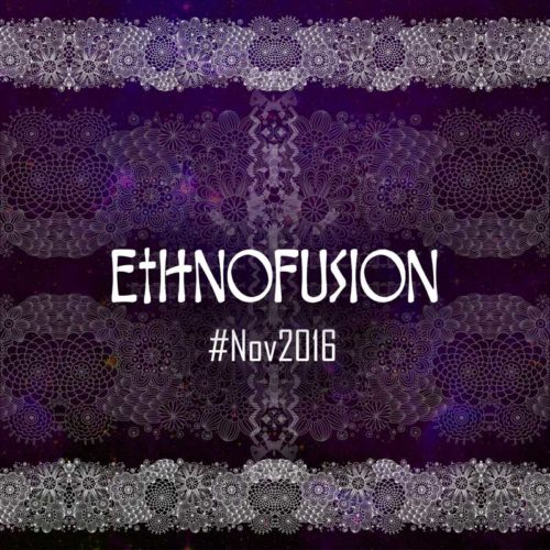 Ethnofusion Picks #Nov2016