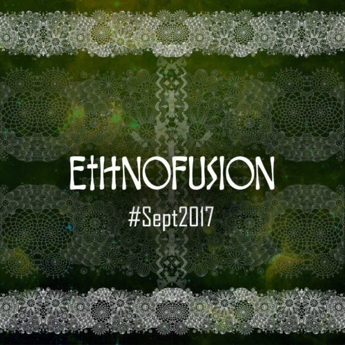 Ethnofusion Picks #Sept2017