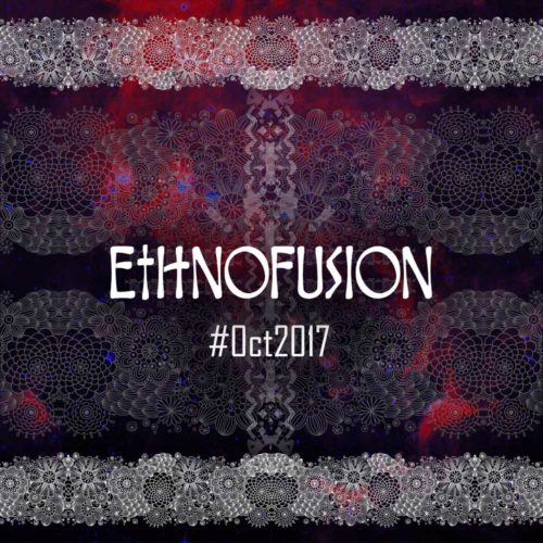 Ethnofusion Picks #Oct2017