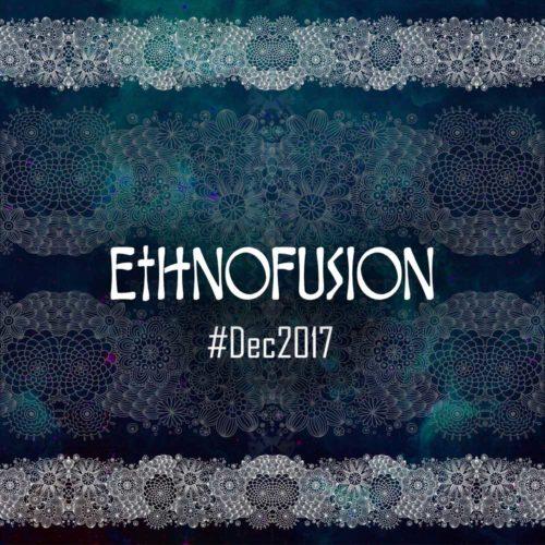 Ethnofusion Picks #Dec2017
