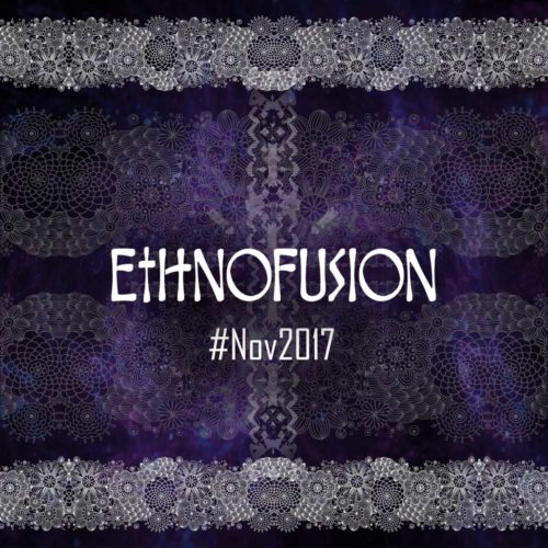 Ethnofusion Picks #Nov2017