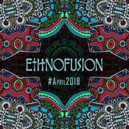 Ethnofusion Picks #April2018