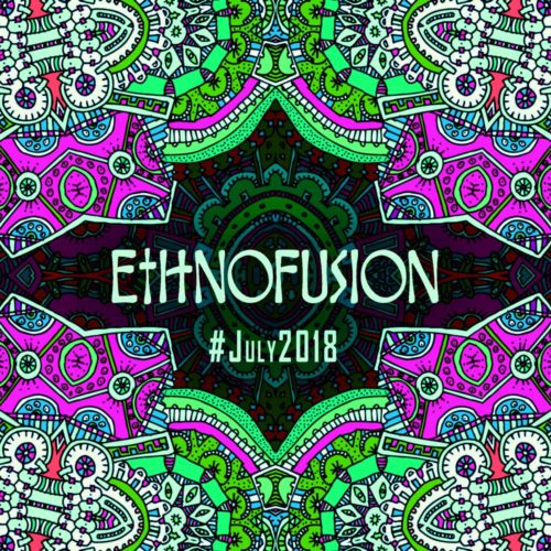 Ethnofusion Picks #July2018
