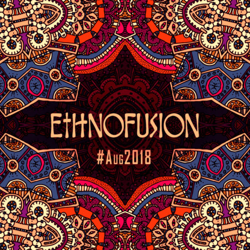 Ethnofusion Picks #Aug2018